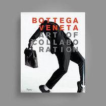 《BOTTEGA VENETA  Art of Collaboration》由Rizzoli出版社发行
