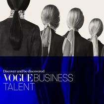 """CONDé NAST INTERNATIONAL 推出""""VOGUE BUSINESS Talent""""-時尚圈"""
